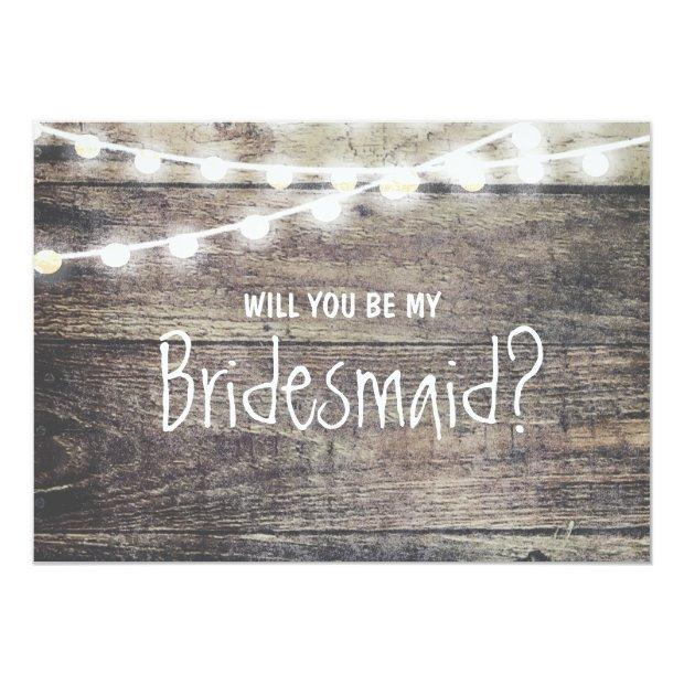 Rustic Wood String Light Will You Be My Bridesmaid Invitationss