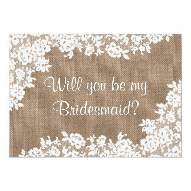 Will You Be My Bridesmaid? Rustic Burlap & Lace