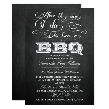 after they say i do, let's have a bbq!- chalkboard