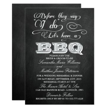 before they say i do lets have a bbq! - chalkboard