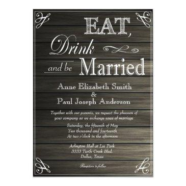 eat drink and be married barn wood invitation