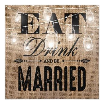 Small Rustic Burlap Eat Drink Married Rehearsal Dinner Invitation Front View