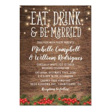 rustic winter eat drink and be married wedding invitations