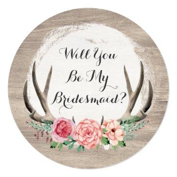 will you be my bridesmaid? floral antlers rustic