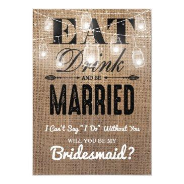 will you be my bridesmaid? | rustic bridesmaid