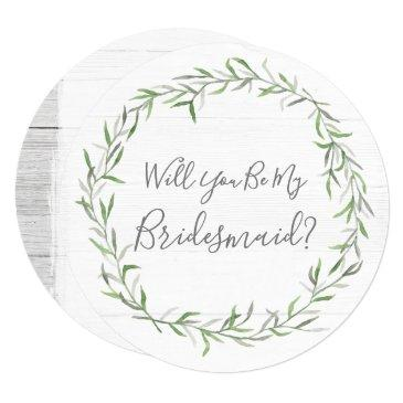 will you be my bridesmaid rustic wood & wreath